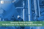 Enterprise Products Partners: This MLP Is One of the Best High-Yield Stocks Today
