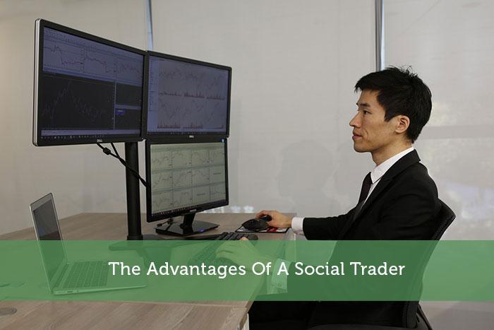 The Advantages Of A Social Trader