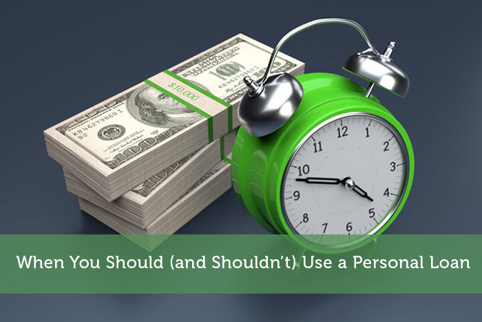 When You Should (and Shouldn't) Use a Personal Loan
