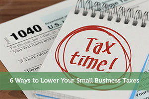 Jeremy Biberdorf-by-6 Ways to Lower Your Small Business Taxes