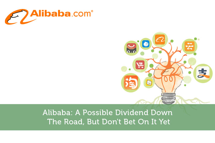 Alibaba: A Possible Dividend Down The Road, But Don't Bet On It Yet
