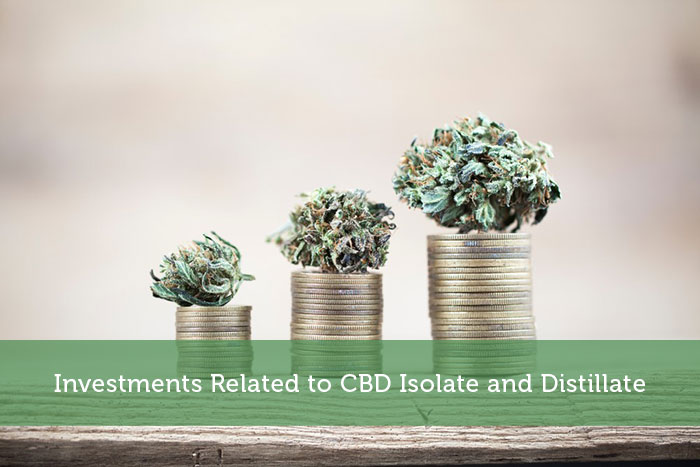 Investments Related to CBD Isolate and Distillate