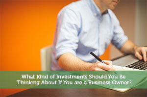Jeremy Biberdorf-by-What Kind of Investments Should You Be Thinking About If You are a Business Owner?