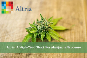 Sure Dividend-by-Altria: A High-Yield Stock For Marijuana Exposure