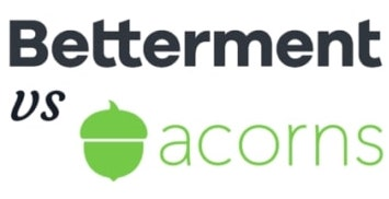 Betterment vs Acorns