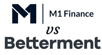 M1 Finance vs. Betterment