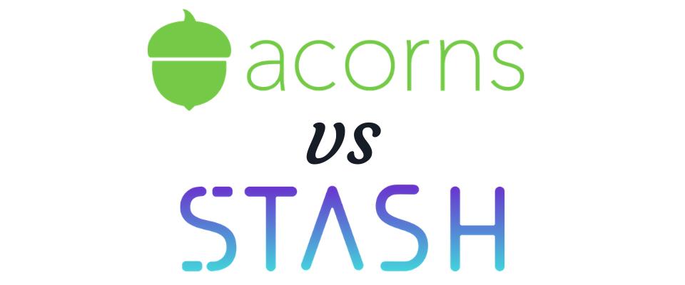 Acorns vs. Stash